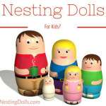Nesting Dolls For Kids: How They Can Be Both Safe And Fun