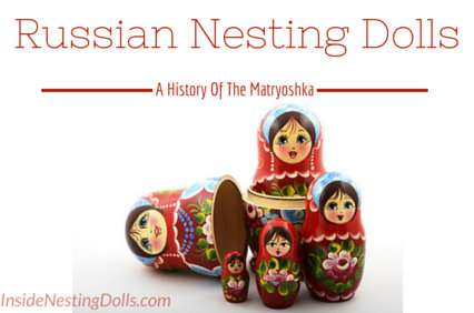 russian nesting dolls history