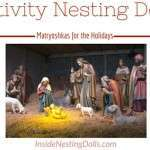 How Nativity Nesting Dolls Can Make Great Holiday Gifts